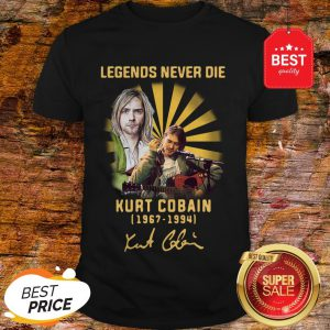 Nice Kurt Cobain 1967 1994 Legends Never Die Signature Shirt