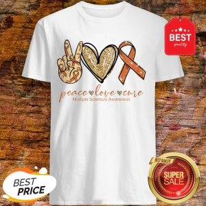 Nice Peace Love Cure Multiple Sclerosis Awareness Shirt
