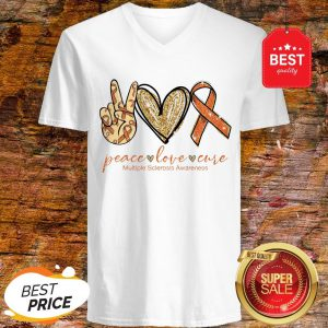 Nice Peace Love Cure Multiple Sclerosis Awareness V-neck