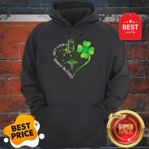 Not Lucky Simply Blessed Nurse Heart Shamrock St. Patrick's Day Hoodie