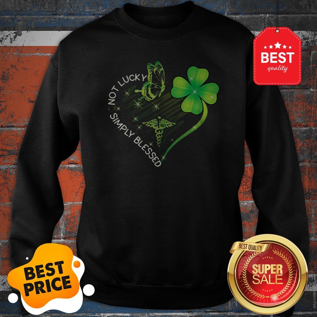 Not Lucky Simply Blessed Nurse Heart Shamrock St. Patrick's Day Sweatshirt