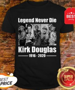 Official Legend Never Die Kirk Douglas 1916 2020 Shirt