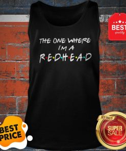 Official The One Where I'm A Redhead Friends Tank Top