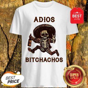 Pretty Adios Bitchachos Mexican Skeleton Shirt