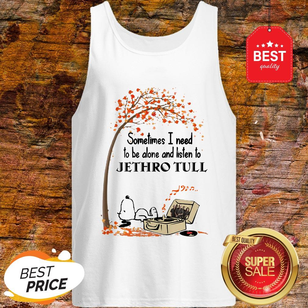Snoopy Sometimes I Need To Be Alone And Listen To Jethro Tull Tank Top