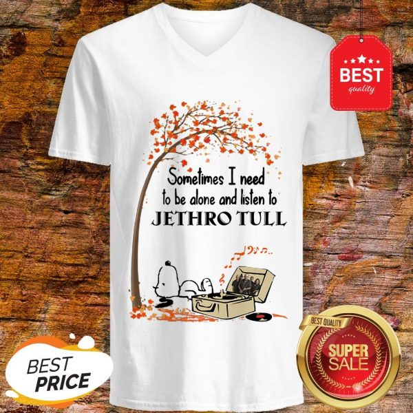 Snoopy Sometimes I Need To Be Alone And Listen To Jethro Tull V-neck