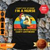 I Can't Stay At Home I'm A Nurse We Fight When Others Can't Anymore Vintage Shirt