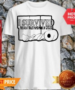 I Survived The Great Toilet Paper Panic Of 2020 Coronavirus Shirt