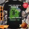 Hulk Costco I Don't Stop When I'm Tired I Stop When I Defeated Covid-19 Shirt