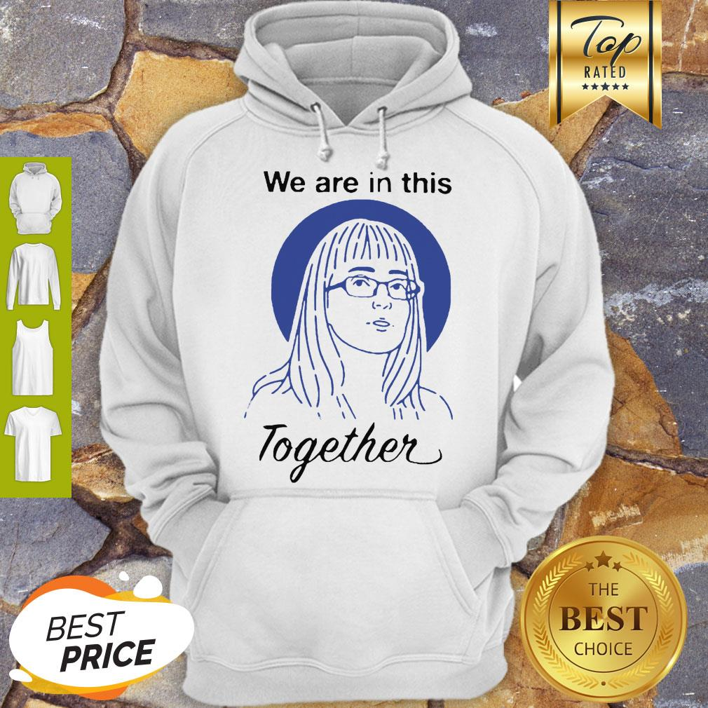 Dr Deena Hinshaw We Are In This Together Hoodie