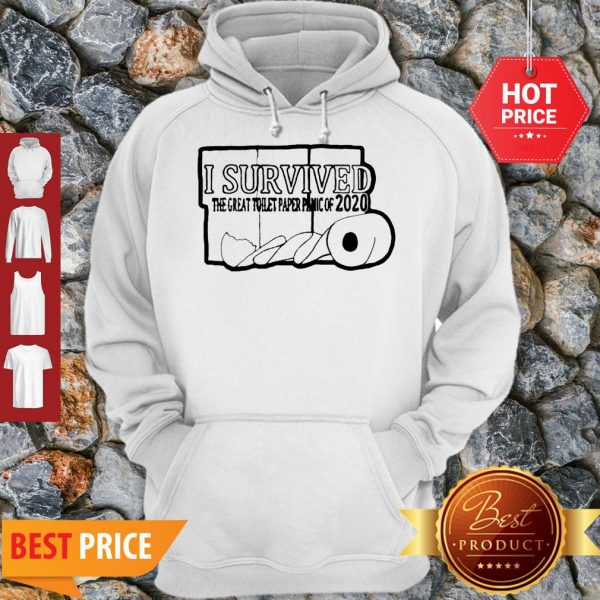 I Survived The Great Toilet Paper Panic Of 2020 Coronavirus Hoodie
