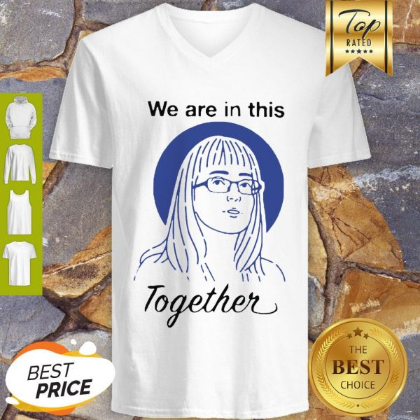 Dr Deena Hinshaw We Are In This Together V-neck