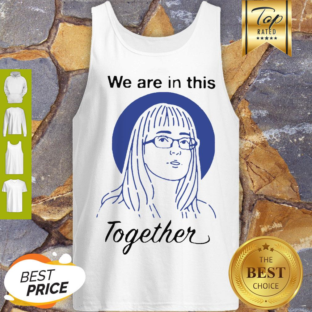 Dr Deena Hinshaw We Are In This Together Tank Top