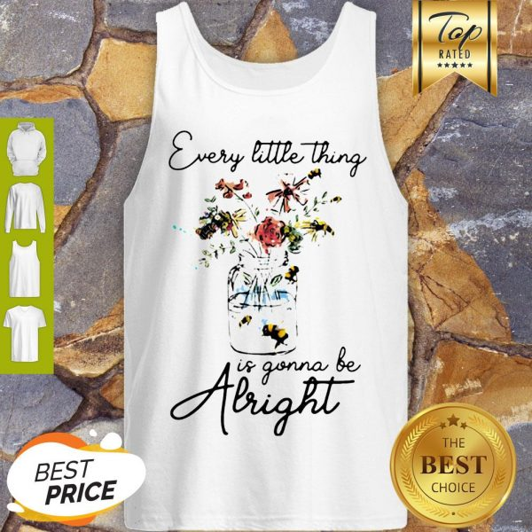 Flowers Every Little Thing Is Gonna Be Alright Tank Top
