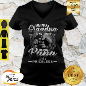 Being Grandma Is An Honor Being Papa Is Priceless Father Day V-neck