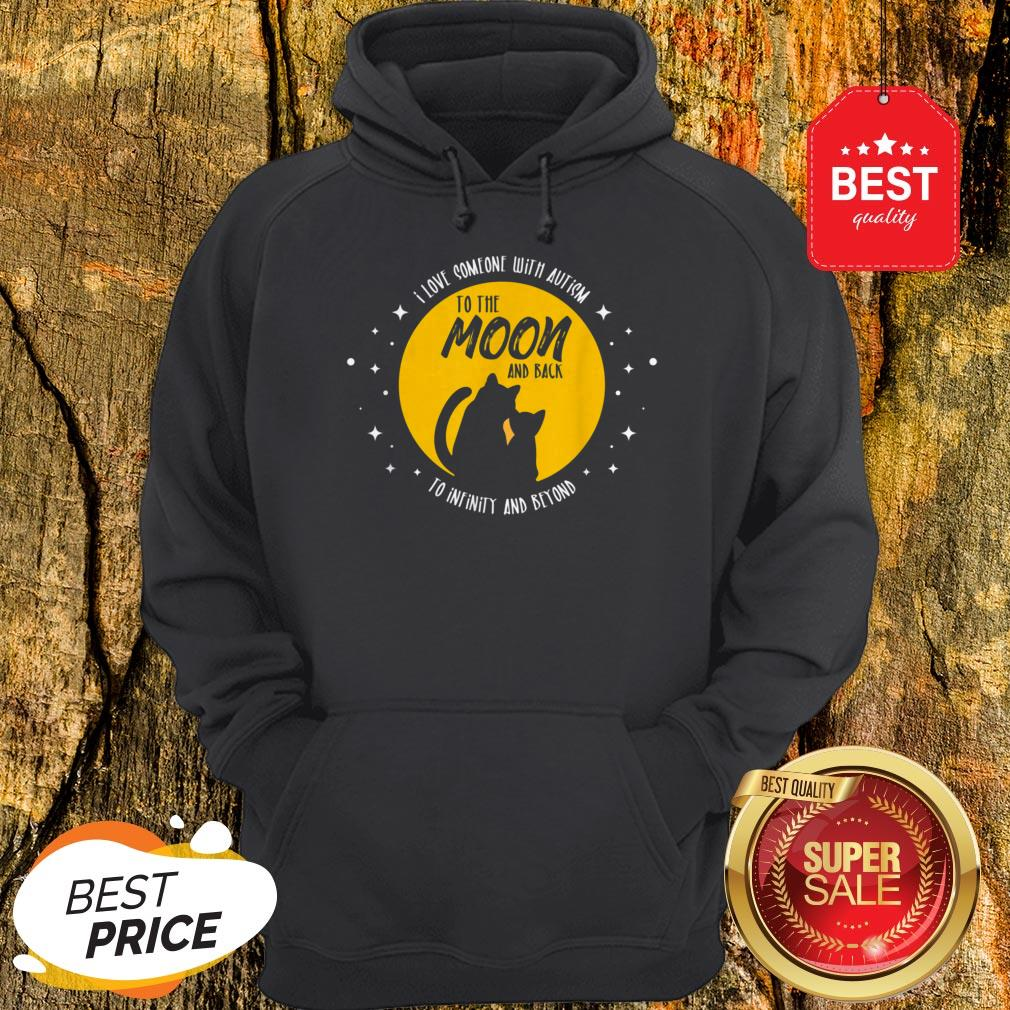 Cat Moon And Back I Love Someone With Cool Autism Gift Hoodie