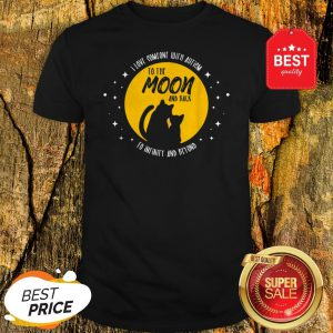 Cat Moon And Back I Love Someone With Cool Autism Gift Shirt