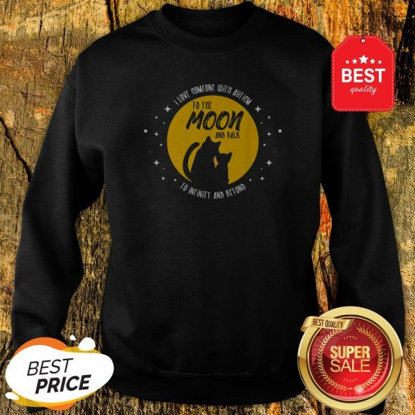 Cat Moon And Back I Love Someone With Cool Autism Gift Sweatshirt