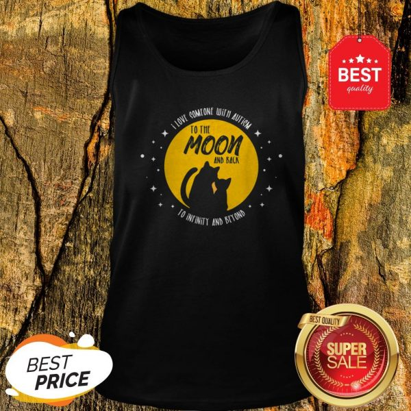 Cat Moon And Back I Love Someone With Cool Autism Gift Tank Top