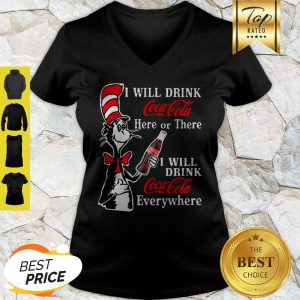 Dr. Seuss I Will Drink Coca Cola Here Or There Everywhere V-neck