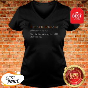 Drunkle Multiple Sclerosis May Be Drunk May Have MS Maybe Both V-neck