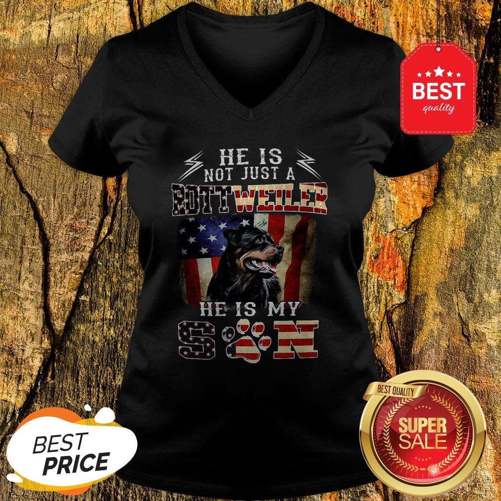 He Is Not Just A Rottweiler He Is My Son American Flag V-neck
