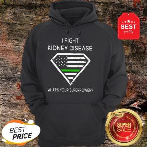 Official I Fight Kidney Disease What's Your Superpower Hoodie