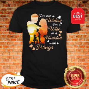 Official I'm Not A Widow I'm A Wife To A Husband With Wings Heart Shirt