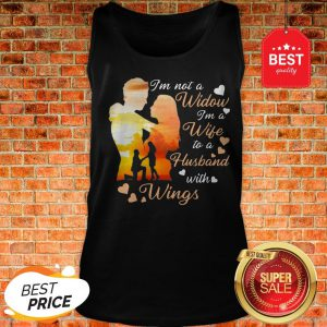 Official I'm Not A Widow I'm A Wife To A Husband With Wings Heart Tank Top