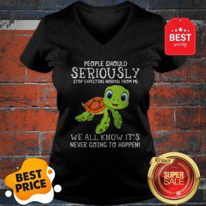 Official Turtle People Should Seriously Stop Expecting Normal From Me V-neck