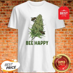 Official Weed Cannabis Bee Happy Shirt