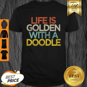 Original Life Is Golden With A Doodle Doodle Dog Owner Mom Mama Shirt