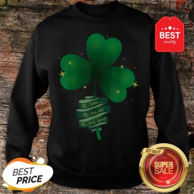 St Patricks Day Catholic Holy Trinity Father Son Holy Spirit Sweatshirt - Design By Rulestee.com