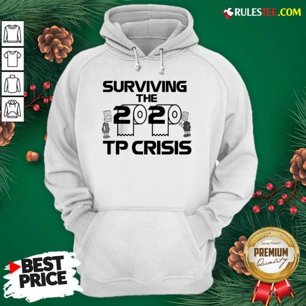 Surviving The 2020 Tp Crisis Toilet Paper Coronavirus Hoodie- Design By Rulestee