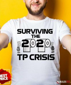 Surviving The 2020 Tp Crisis Toilet Paper Coronavirus Shirt - Design By Rulestee