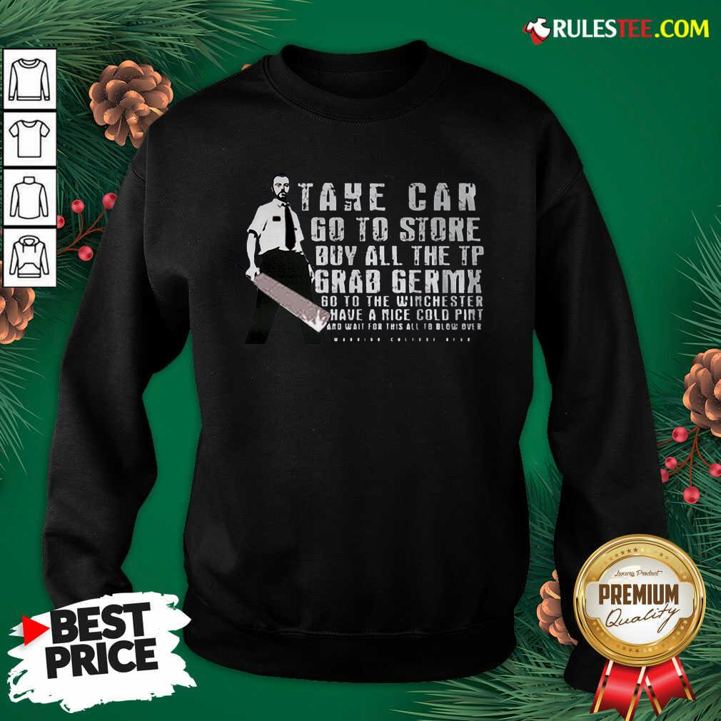 Take Car Go To Store Buy All The Tp Grab Germx Sweatshirt - Design By Rulestee