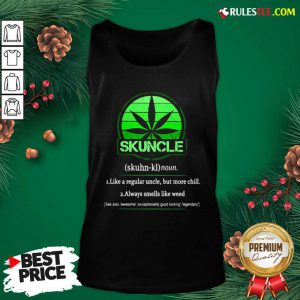 The Skuncle Like A Regular Uncle But More Chill Always Smells Like Weed Tank Top - Design By Earstees