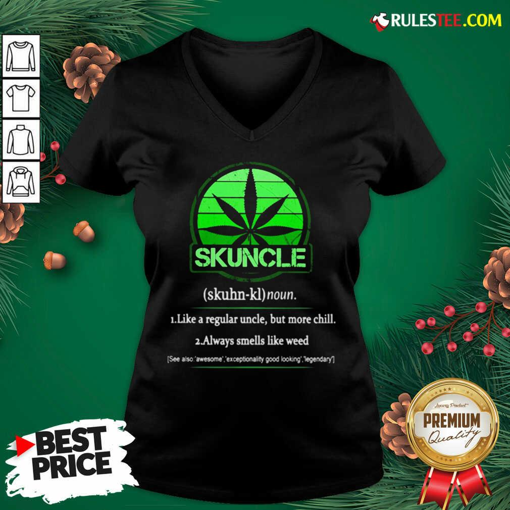 The Skuncle Like A Regular Uncle But More Chill Always Smells Like Weed V-neck - Design By Earstees