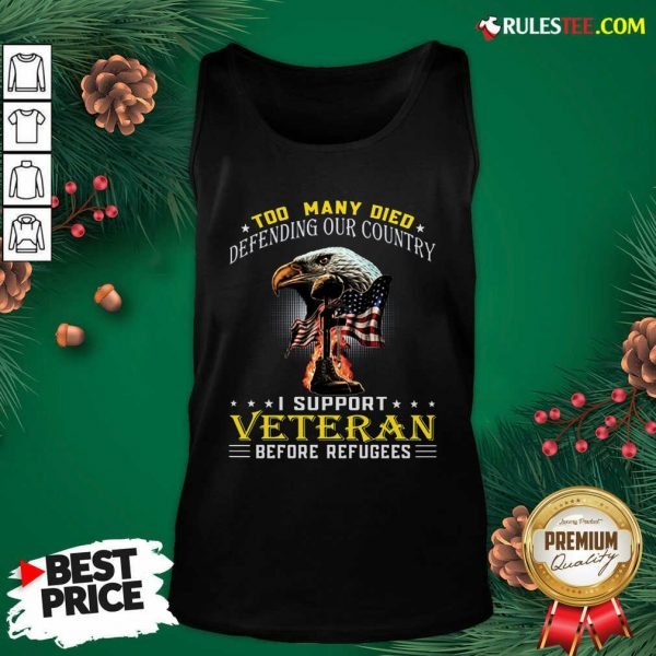 Too Many Died Defending Our Country I Support Veteran American Flag Tank Top - Design By Rulestee