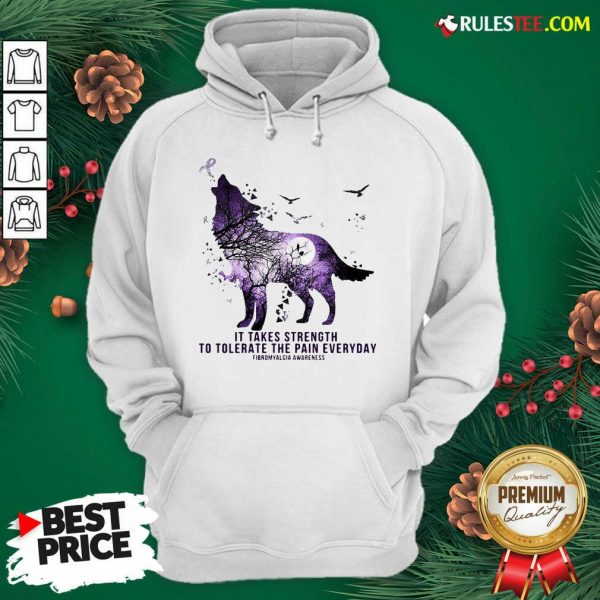 Wolf It Takes Strength To Tolerate The Pain Everyday Fibromyalgia Awareness Hoodie - Design By Rulestee.com
