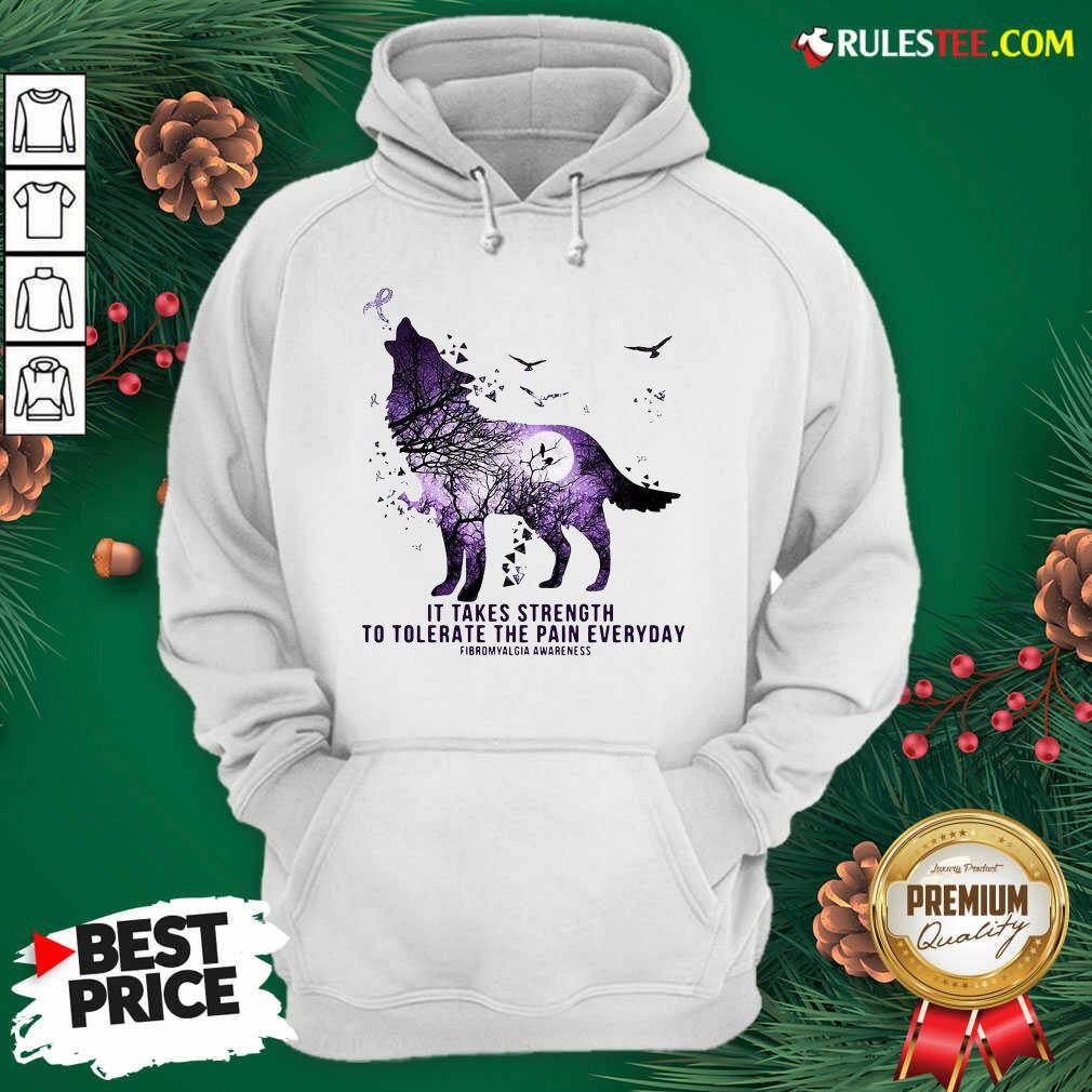 Wolf It Takes Strength To Tolerate The Pain Everyday Fibromyalgia Awareness Hoodie - Design By Rulestee