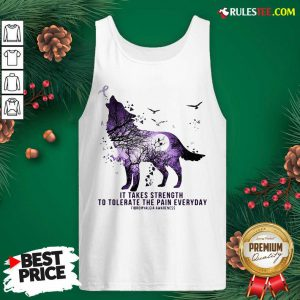 Wolf It Takes Strength To Tolerate The Pain Everyday Fibromyalgia Awareness Tank Top - Design By Rulestee.com