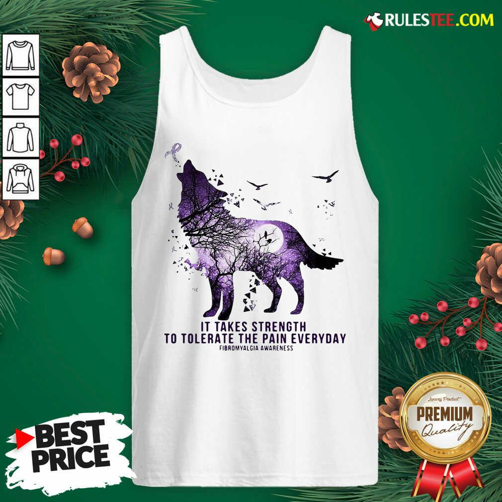 Wolf It Takes Strength To Tolerate The Pain Everyday Fibromyalgia Awareness Tank Top  - Design By Rulestee