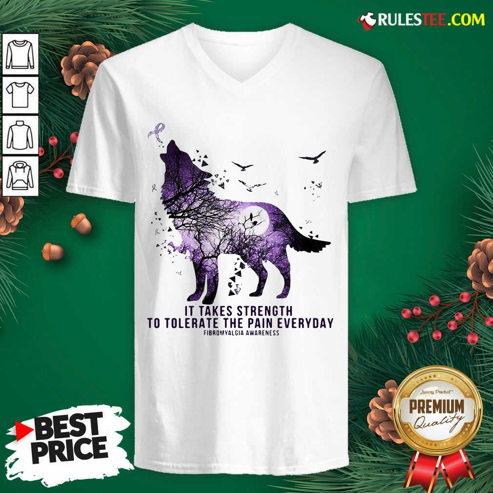 Wolf It Takes Strength To Tolerate The Pain Everyday Fibromyalgia Awareness V-neck - Design By Rulestee