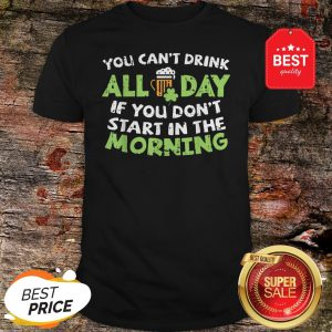 You Can't Drink All Day St Patricks Day Drinking Beer T-Shirt - Design By Rulestee.com