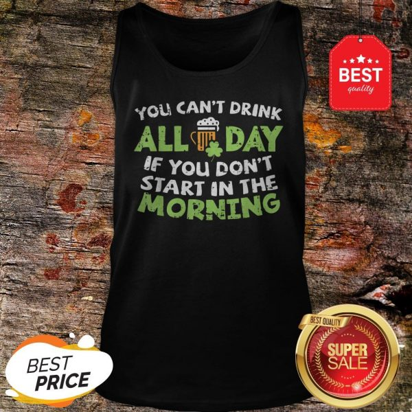 You Can't Drink All Day St Patricks Day Drinking Beer Tank Top - Design By Rulestee.com