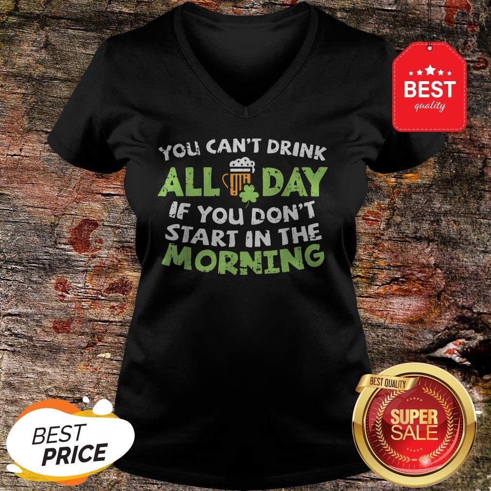 You Can't Drink All Day St Patricks Day Drinking Beer V-neck - Design By Rulestee.com