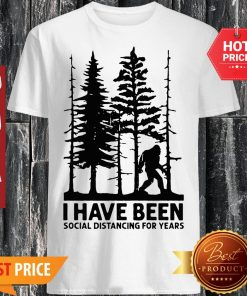Bigfoot I Have Been Social Distancing For Year Covid-19 Shirt