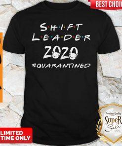 Nice Shift Leader 2020 #Quarantined Covid-19 Hoodie