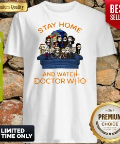 Official Stay Home And Watch Doctor Who Shirt